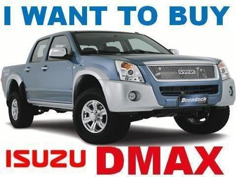 I Buy Any Second Hand/pre Owned Isuzu Dmax Pick Up