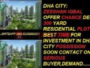Dha City:zeeshan Iqbal Offer Sizlling Deal 300 Sqyd Residential Plots In Cheap Price